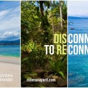 Riviera Nayarit, #DisconnectToReconnect, Luxury